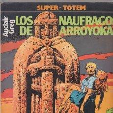 Cómics: LOS NAUFRAGOS DE ARROYOKA - AUCLAIR, GRAG. SUPER-TOTEM 16. NUEVA FRONTERA 1981. Lote 40855365