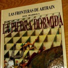 Cómics: LA PIEDRA DORMIDA LAS FRONTERAS DE ARTRAIN JOSÉ IBARROLA TTARTTALO AÑO 1985. Lote 40870794