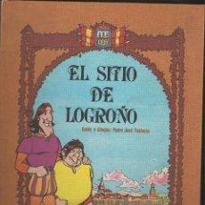Cómics: EL SITIO DE LOGROÑO----------PEDRO JOSE ESPINOSA. Lote 40954329