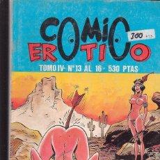 Cómics - COMIC EROTICO , TOMO RECOPILATORIO CON LOS Nº 13, 14, 15, 16 - edita: EDITORIAL IRU - 41074641