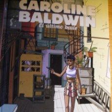 Cómics: CAROLINE BALDWIN - EL ULTIMO BAILE - ANDRE TAYMANS. Lote 41601688