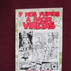 Cómics: Y NOS FUIMOS A HACER VIÑETAS. JAVIER COMA. EDICIONES PENTHALON 1 EDICION 1981.. Lote 41672402