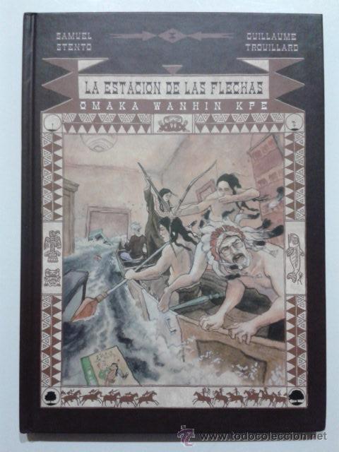 LA ESTACION DE LAS FLECHAS: OMAKA WANHIN KPE - STENTO & TRQUILLARD - EDICIONES SINSENTIDO - 2009 (Tebeos y Comics - Comics otras Editoriales Actuales)