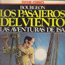 Cómics: LAS AVENTURAS DE ISA, LOS PASAJEROS DEL VIENTO. BOURGEON. VERTIGO TOTEM-COMICS NUEVA FRONTERA 1981.. Lote 42926891