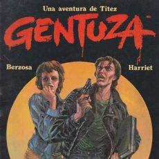 Cómics: GENTUZA, UNA AVENTURA DE TITEZ. BERZOAS/HARRIET. COMIC TTARTTALO 1983. Lote 42926897