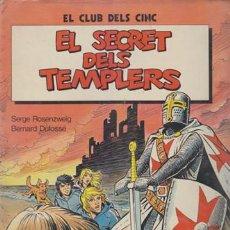 Cómics: EL CLUB DELS CINC, EL SECRET DELS TEMPLERS. SERGE ROSENZWEIG / BERNARD DUFOSSE. EDICIONES JUNIOR / G. Lote 144559493
