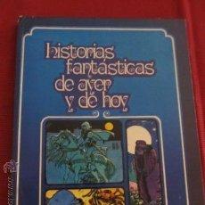 Cómics: M69 RARO LIBRO COMIC AÑO 78 HISTORIAS FANTASTICAS DE AYER Y DE HOY UNA JOYA. Lote 32020753