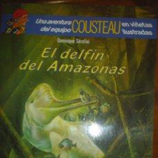 Cómics: UNA AVENTURA DEL EQUIPO COUSTEAU EN VIÑETAS ILUSTRADAS 'EL DELFÍN DEL AMAZONAS'. Lote 43518885