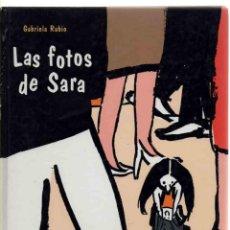 Cómics: LAS FOTOS DE SARA GABRIELA RUBIO EDICIONES DESTINO PREMIO APEL·LES MESTRES 1999. Lote 43831411