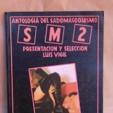 Cómics: ANTOLOGIA DEL SADOMASOQUISMO - PRODUCCIONES EDITORIALES AÑO 1978 - 160 PÁGINAS - MUY BUEN ESTADO. Lote 45501215