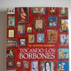 Cómics: TOCANDO LOS BORBONES-EL JUEVES Y LA MONARQUIA-TAPA DURA-COLECCION MAGNUM- 360 PAGINAS. Lote 45895568