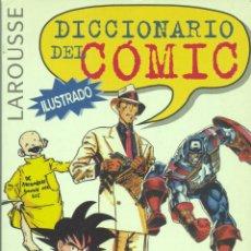 Cómics: DICCIONARIO DEL CÓMIC. EDITORIAL LAROUSSE, 1996 . Lote 46024809