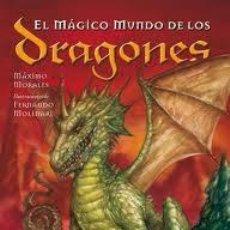 Cómics: EL MÁGICO MUNDO DE LOS DRAGONES DE MÁXIMO MORALES ILUSTRACIONES DE FERNANDO MOLINARI ED. CONTINENTE. Lote 46585357