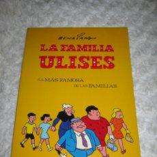 Cómics: LA FAMILIA ULISES -LA MAS FAMOSA DE LAS FAMILIAS. Lote 46999058