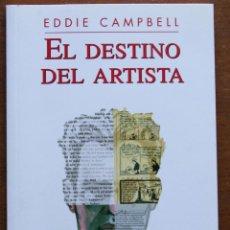 Cómics: EL DESTINO DEL ARTISTA. DE EDDIE CAMBELL.. Lote 47171556
