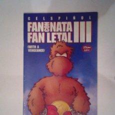 Comics - FAN CON NATA - FAN LETAL III - CELS PIÑOL - BUEN ESTADO - CJ 7 - 47528153