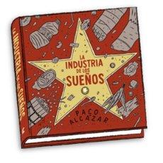 Cómics: CÓMICS. LA INDUSTRIA DE LOS SUEÑOS - PACO ALCÁZAR (CARTONÉ). Lote 49147427