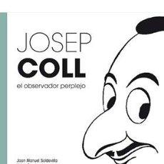 Cómics: CÓMICS. JOSEP COLL. EL OBSERVADOR PERPLEJO - VARIOS AUTORES DESCATALOGADO!!!. Lote 112365346