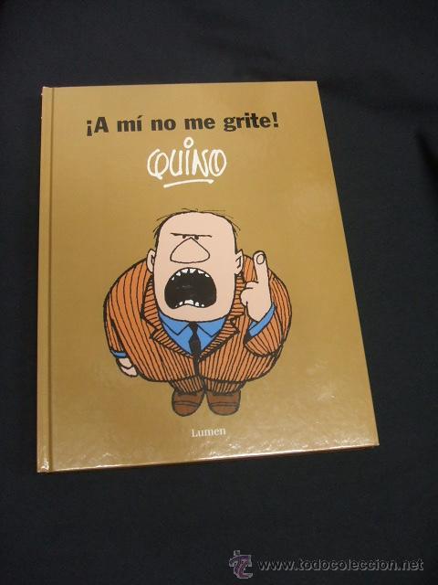 A Mi No Me Grite Quino Editorial Lumen Comprar Comics Otras