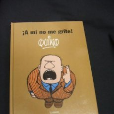 Cómics: A MI NO ME GRITE - QUINO - EDITORIAL LUMEN - . Lote 49837322