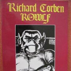 Cómics: ROWLF. RICHARD CORBEN. SPECIAL STAR BOOKS. PRODUCCIONES EDITORIALES. 1976.. Lote 49848313