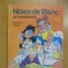 Cómics: BERCOVICI - CAUVIN. NOIES DE BLANC. VA D'INFERMERES. DRAGON COMICS, 1986. Lote 50256819