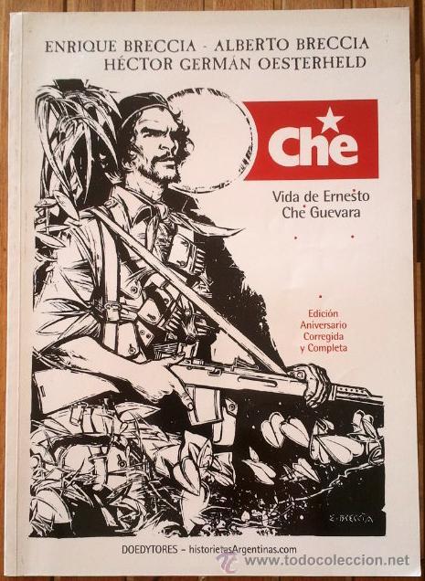 ALBERTO Y ENRIQUE BRECCIA - H. G. OESTERHELD . CHE: VIDA DE ERNESTO CHE GUEVARA (Tebeos y Comics Pendientes de Clasificar)