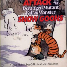 Cómics: ATTACK OF THE DERANGED MUTANT KILLER MONSTER SNOW GOONS. CALVIN AND HOBBES COLLECTION. Lote 50719154