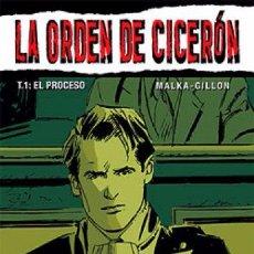 Cómics: LA ORDEN DE CICERÓN TOMO 1 EL PROCESO MALKA GILLON BOX7. Lote 51052765