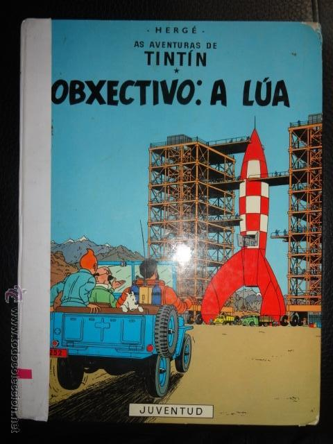 TINTIN OBXECTIVO A LUA IDIOMAS GALEGO GALLEGO 2ª EDICCION MUY RARO (Tebeos y Comics Pendientes de Clasificar)