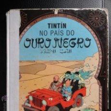 Cómics: TINTIN NO PAIS DO OURO NEGRO IDIOMAS GALEGO GALLEGO 1ª EDICCION MUY RARO. Lote 51202118