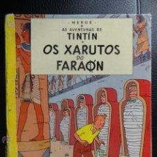 Cómics: TINTIN OS XARUTOS DO FARAON IDIOMAS GALEGO GALLEGO 1ª EDICCION MUY RARO . Lote 51202135
