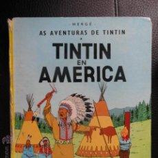Cómics: TINTIN EN AMERICA IDIOMAS GALEGO GALLEGO 1ª EDICCION MUY RARO . Lote 51202176