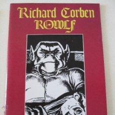 Cómics: ROWLF /RICHARD CORBEN. Lote 51388082
