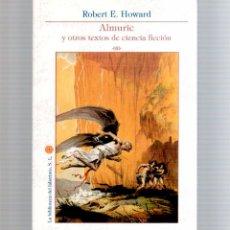 Cómics: ALMURIC Y OTROS TEXTOS DE CIENCIA FICCION ROBERT HOWARD BOX35. Lote 169864409