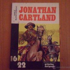 Cómics: JONATHAN CARTLAND 16/22 VERSION INTEGRA - 1ª EDICION 1981 GRIJALBO/DARGAUD. Lote 51495021