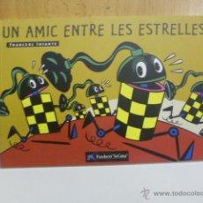 Cómics: UN AMIC ENTRE LES ESTRELLES - COMIC EN CATALÀ DE FRANCESC INFANTE - LA CAIXA 2000 - 47 PAG.. Lote 51737207