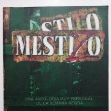 Cómics: STILO MESTIZO - UNA ANTOLOGIA MUY PERSONAL DE LA SEMANA NEGRA - GIJON - FOTOGRAFIA, COMICS - 2000. Lote 52342255