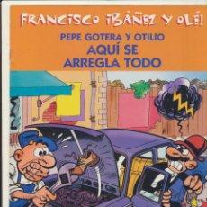 Cómics: FRANCISCO IBÁÑEZ Y OLÉ. PEPE GOTERA Y OTILIO.. Lote 53350686