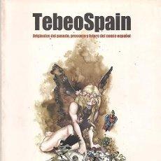 Cómics: TEBEOSPAIN (ORIGINALES DEL PASADO, PRESENTE Y FUTURO DEL CÓMIC ESPAÑOL). Lote 53433138