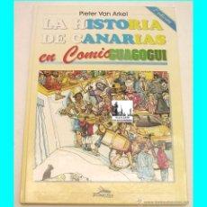 Cómics: GUAGOGUI: LA HISTORIA DE CANARIAS EN COMIC - PIETER VAN ARKEL - EXCELENTE - TURQUESA 1996. Lote 53783699