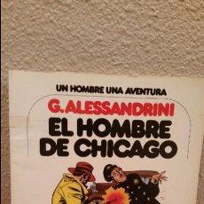 Cómics: COMIC UN HOMBRE UNA AVENTURA G.ALESSANDRINI EL DE CHICAGO EDICIONES JUNIOR 1979. Lote 53871707