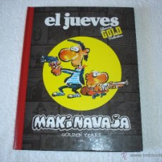 Cómics: EL JUEVES. LUXURY GOLD COLLECTION: MAKINAVAJA (GOLDEN YEARS) - IVA. Lote 53889556