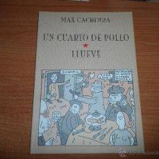 Cómics: UN CUARTO DE POLLO / LLUEVE - MAX CACHIMBA EDICIONES PONENT. Lote 54583161