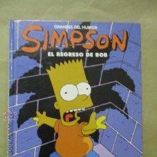 Cómics: GRANDES DEL HUMOR - SIMPSON - EL REGRESO DE BOB - Nº 12 - EDITADO POR EL PERIODICO . Lote 54698995