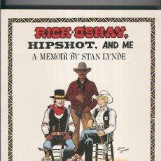 Cómics: RICK O´SHAY: HIPSHOT, AND ME , A MEMOIR BY STAN LYNDE. Lote 55490701