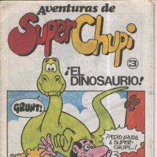 Cómics: AVENTURAS DE SUPER CHUPI NUMERO 3: EL DINOSAURIO. Lote 55495359