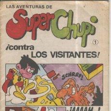 Cómics: AVENTURAS DE SUPER CHUPI NUMERO 1: CONTRA LOS VISITANTES. Lote 55495360