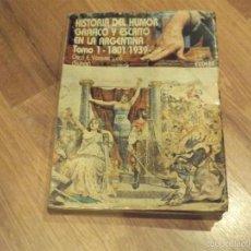 Cómics: HISTORIA DEL HUMOR GRAFICO Y ESCRITO EN LA ARGENTINA. TOMO 1 / 1801 - 1939. Lote 55704694