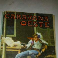 Cómics: CARAVANA OESTE. Lote 56024905